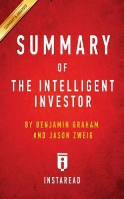 Summary of the Intelligent Investor: By Benjamin Graham and Jason Zweig Includes