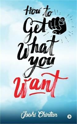 How to Get What You Want (Paperback or Softback)