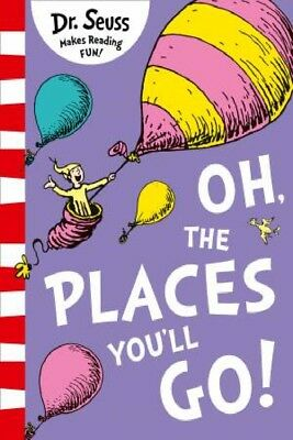 Oh, The Places You'll Go! [Yellow Back Book Edition] by Dr Seuss [Paperback]