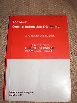 The MIP Concise Indonesian Dictionary for students and travellers in VGC