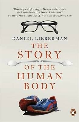 Story of the Human Body by Daniel Lieberman Paperback Book