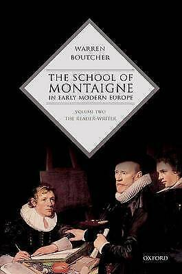 The School of Montaigne in Early Modern Europe: Volume Two.: The Reader-Writer b