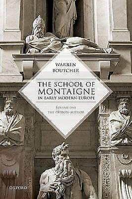 The School of Montaigne in Early Modern Europe: Volume One: The Patron Author by