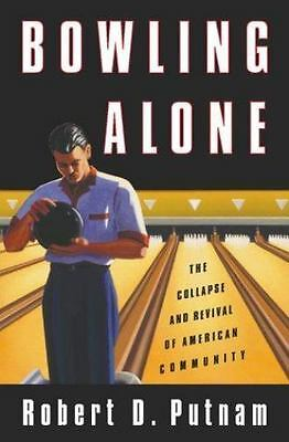 Bowling Alone : The Collapse and Revival of American Community by Robert D....