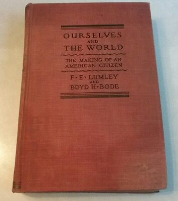 Ourselves and The World by Lumley and Bode (1931, Hardcover)