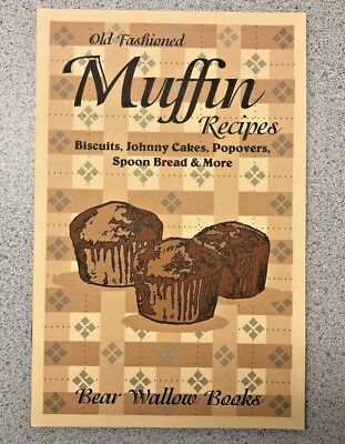 Old-Fashioned Muffin Recipes Cookbook Bear Wallow Books NEW 1993