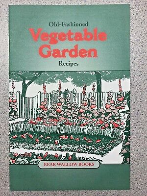 Old-Fashioned Vegetable Garden Recipes Cookbook Bear Wallow Books NEW 2000