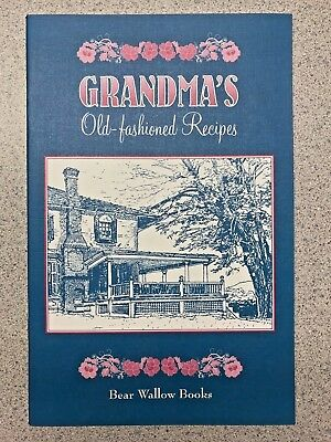 Old-Fashioned Grandma's Recipes Cookbook Bear Wallow Books NEW 1999