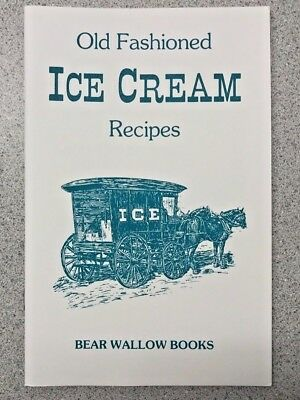 Old-Fashioned Ice Cream Recipes Cookbook Bear Wallow Books NEW 2003