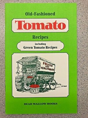 Old-Fashioned Tomato Recipes Cookbook Bear Wallow Books NEW 2000