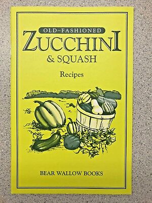 Old-Fashioned Zucchini Squash Recipes Cookbook Bear Wallow Books NEW 1989