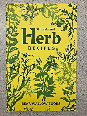 Old-Fashioned Herb Recipes Cookbook Bear Wallow Books NEW 1982