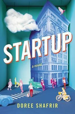 Startup : A Novel by Doree Shafrir Book of the Month Version, (2017, Hardcover)