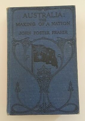 Australia The Making of a Nation 1910 John Foster Fraser 1st Ed HC Needs Repair