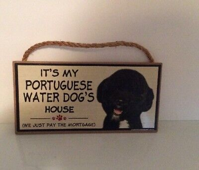 Wood Sign It's My Portuguese Water Dog's House. We Just Pay The Mortgage