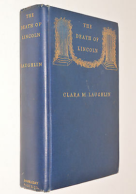Clara E Laughlin THE DEATH OF LINCOLN hb 1909 Doubleday First edition