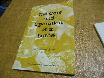 Care and Operation of a Lathe Sheldon machine co reprint