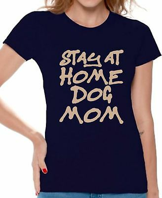 ec5d6d4f Stay At Home Dog Mom T shirts Shirts Top for Women Dog Mama Dog Lovers