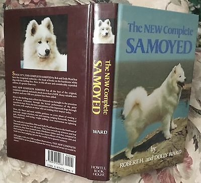 The New Complete Samoyed dog book Robert & Dolly Ward 1985
