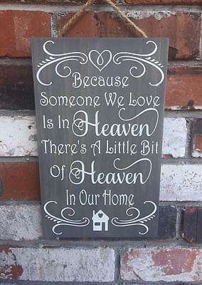 Someone We Love Is In Heaven / A Little Bit Of Heaven In Our Home - Wood Sign