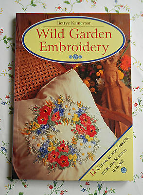 WILD  GARDEN  EMBROIDERY By Bettye Kamevaar ~ SC Book Signed by the Author 1997