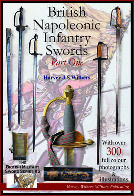 British Napoleonic Infantry Swords Part One - Booklet For Sword Collectors