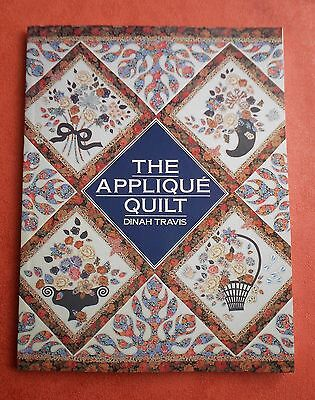 THE  APPLIQUE  QUILT ~ 1993 SC Book in GC ~ by Dinah Travis ~ 96 Pages