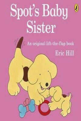 Spot's Baby Sister by Eric Hill [Board Book]