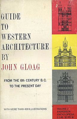 GUIDE TO WESTERN ARCHITECTURE- Joan Gloag- 6th Cent. B.C. to Present- 1958