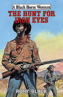 Black, Rory, The Hunt for Iron Eyes (Black Horse Western), Very Good Book