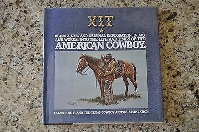 XIT The American Cowboy Caleb Pirtle Texas Cowboy Artists Assoc 1975 Signed