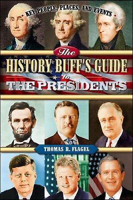 The History Buff's Guide to the Presidents : Key People, Places, and...  (ExLib)