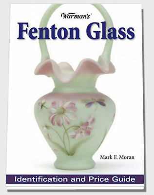 FENTON GLASS: Warmans Identification and Price Guide, Moran, 0873499611, NEW