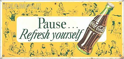 """Coca Cola Pause Refresh Yourself Old Sign Remake Aluminum 12"""" X 25"""" In/outdoor"""