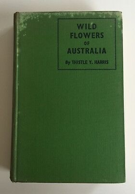Wild Flowers of Australia 1938 Thistle Harris 1st First Edition Hardcover