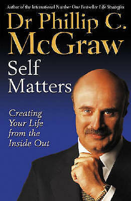 Self Matters: Creating Your Life from the Inside Out, McGraw, Dr. Phillip, Very