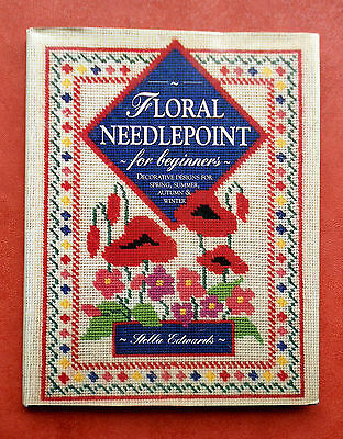 FLORAL  NEEDLEPOINT  for Beginners - By Stella Edwards ~ 1993 HC/DJ Book