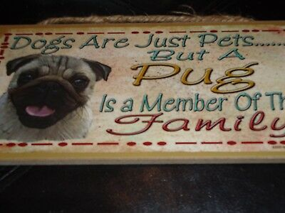 "Pug Is A Member Of The Family Hanging Plaque Sign 5"" X10"""