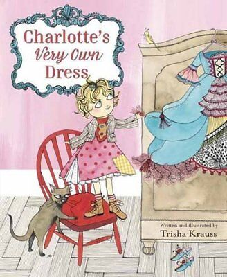 Charlotte's Very Own Dress, Trisha Krauss, New Book