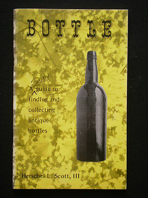 Guide to Finding & Collecting Antique Bottles Scott 1982 Glass Molds Whiskeys...