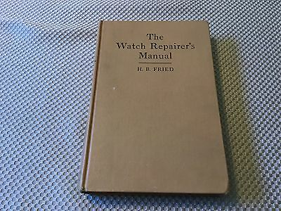 watch repairer's manual by H.B. Fried