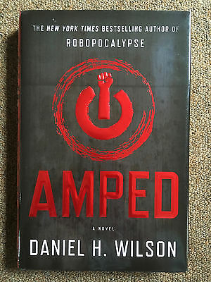 SIGNED Amped by Daniel H. Wilson (1st Edition Hardcover)