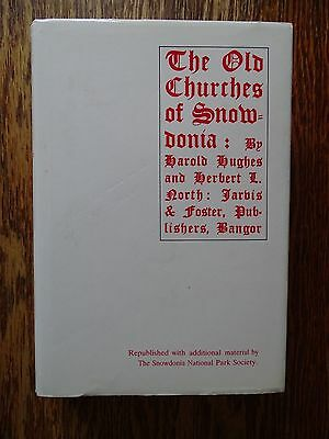 The Old Churches of Snowdonia by Harold Hughes and Herbert L North