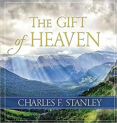 The Gift of Heaven by Charles Stanley (Hardcover) Free Shipping **NEW**