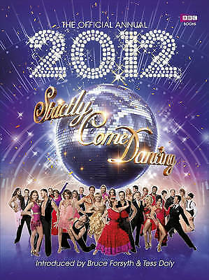 The Official Strictly Come Dancing Annual 2012 (Annuals 2012), Maloney, Alison,