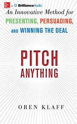 Pitch Anything: An Innovative Method for Presenting, Persuading, and Winning the