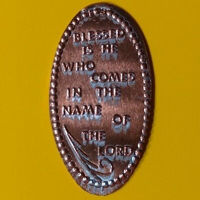 BLESSED IS HE WHO COMES IN THE NAME OF THE LORD Elongated Pressed Penny Coin