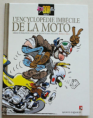 L'Encyclopédie Imbécile de la Moto BIDAULT & BAR 2 Joe Bar Team éd Vents d'Ouest