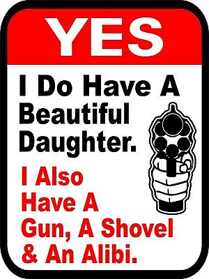 Yes I Do Have A Beautiful Daughter and Gun Retro Vintage Funny Metal Sign 9x12