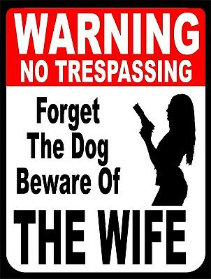 Forget The Dog Beware Of Wife Warning Gun Retro Vintage Metal Tin Sign 9x12